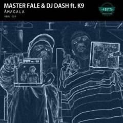 Master Fale - Amacala ft DJ Dash, K9